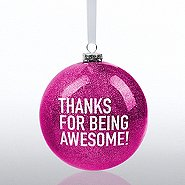 Holiday Glitter Bulb Ornament: Thanks for Being Awesome