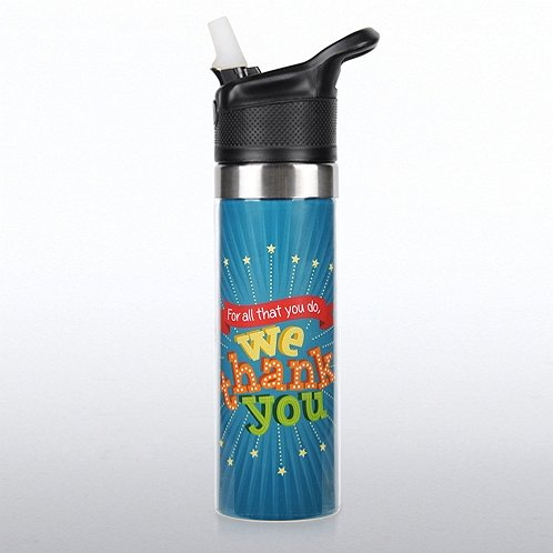 For All That You Do: We Thank You! Storm Water Bottle