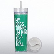 Tall Tumbler - My Boss Thinks I'm a Big Deal