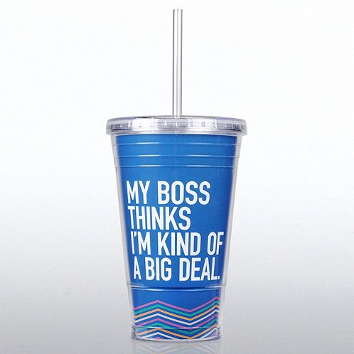 My Boss Thinks I am Kind of a Big Deal Twist Top Tumbler