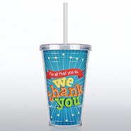 Twist Top Tumbler - For All That You Do, We Thank You