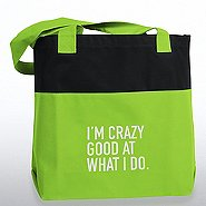 Two-Tone Accent Tote -  I am Crazy Good at What I Do
