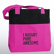 Two-Tone Accent Tote - I Radiate Pure Awesome -Black Imprint