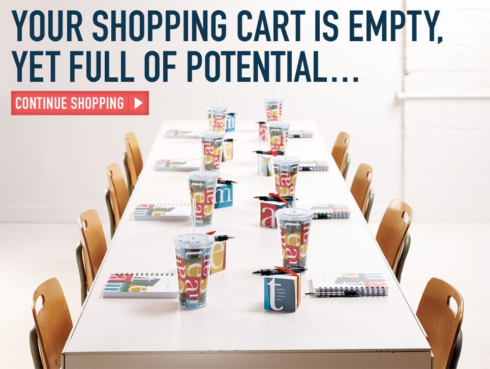 Your shopping cart is empty, yet full of potential...