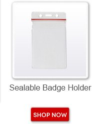 Sealable badge holder. Shop now button