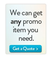 We can get any promo item you need. Get a quote button
