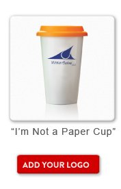 Promotional Product Not a Paper Cup, Add your logo button