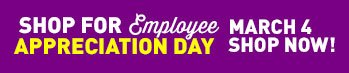 Celebrate Employee Appreciation Day - Shop Now!