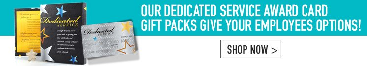 Dedicated Service Award Card Gift Pack available in $25, $50, or $100 values.