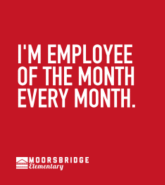 I'm Employee of the Month Every Month