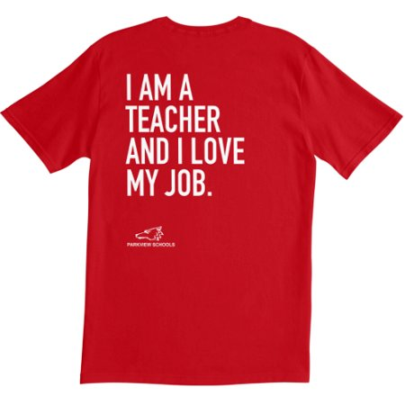 I Am a Teacher and I Love My Job Team Shirt