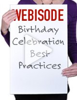This webisode will be sharing some great best practices for celebrating birthdays at work.