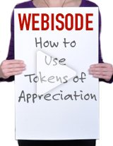 Giving a token of appreciation, like a gift, makes your recognition more effective and memorable.