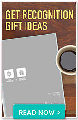 Get recognition gift ideas. Read now button