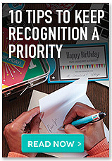 Ten tips to keep recognition a priority. Read now button