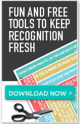 Fun and free tools to keep recognition fresh. Download now button