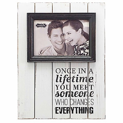 once in a lifetime you meet someone who changes everything picture frame
