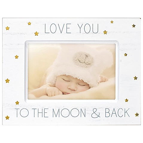 "Malden® ""We Love You To The Moon And Back Again"" 4-Inch x 6-Inch Picture Frame in White at Bed Bath & Beyond in Cypress, TX 