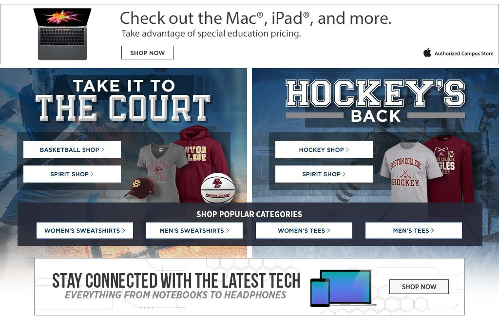 Check out the Mac, iPad, and more. Take it to the court. Shop Basketball. Shop Spirit. Hockey's back. Shop Hockey. Shop Spirit. Shop Women's Sweatshirts. Shop Men's Sweatshirts. Shop Women's Tees. Shop Men's Tees.