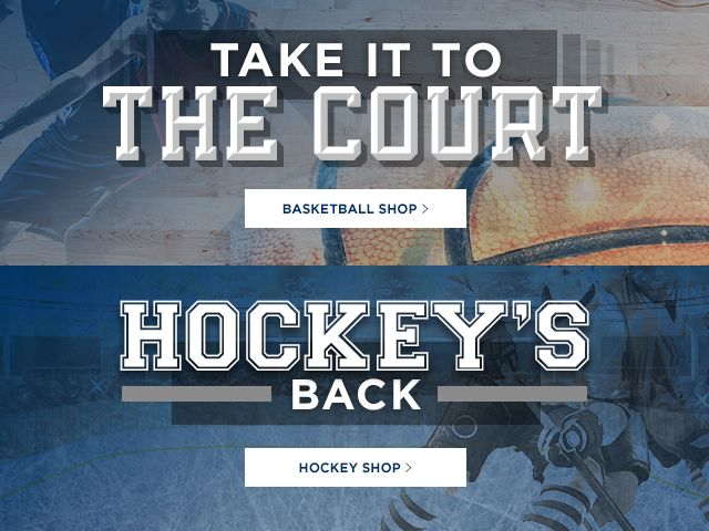 Take it to the court. Shop basketball. Hockey's back. Shop Hockey
