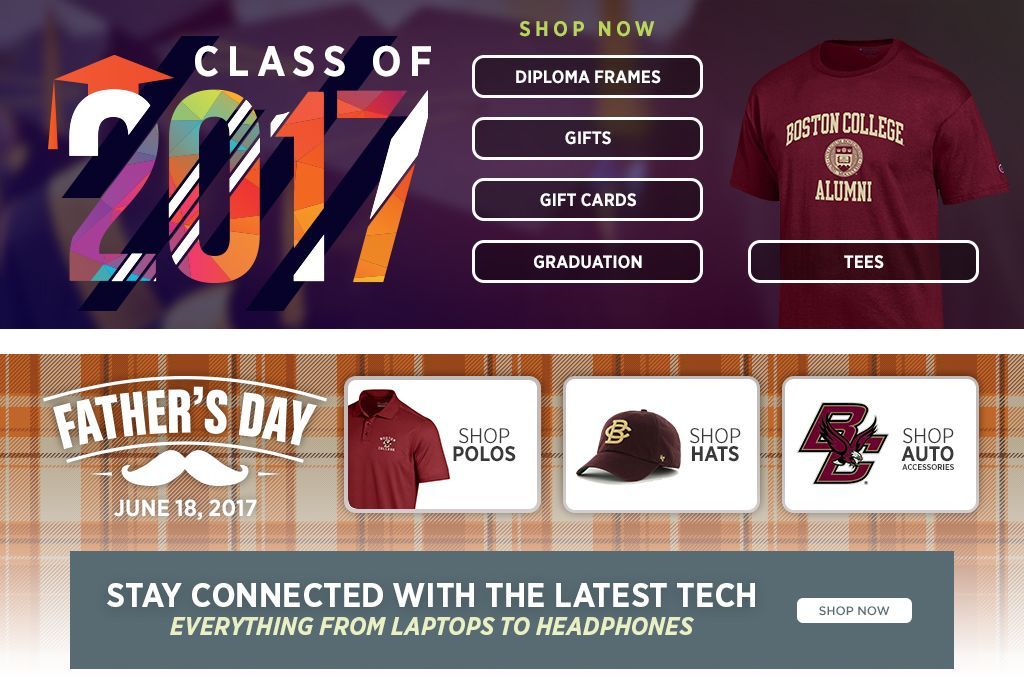 Class of 2017. Diploma Frames. Gifts. Gift Cards. Graduation. Shop Now. Father's Day June 18, 2017. Shop Polos. Shop Hats. Shop Auto Accessories.