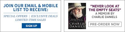 Join our email and mobile list to receive: special offers, exclusive deals, limited-time sales. Never Look at The Empty Seats. A memoir by Charlie Daniels. Pre-order now.