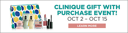 Clinique gift with purchase event! Oct. 2nd through Oct. 15. Learn More.
