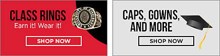 Class rings, earn it!, wear it! Shop now. Caps, gowns, and more.Shop now.