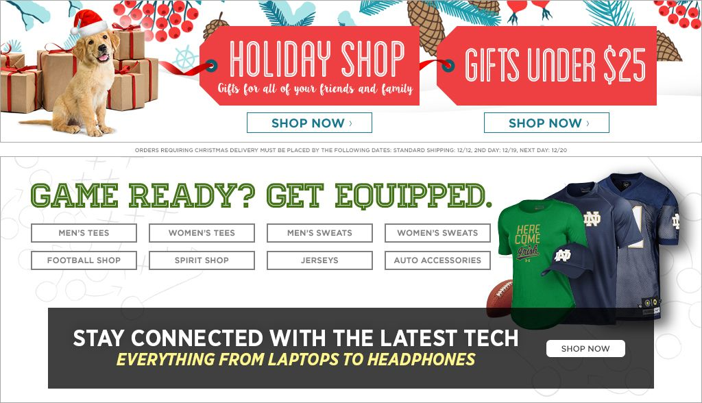 Holiday Shop. Gifts for everyone on your list. Shop Now. Gifts under $25. Shop now. Game Ready? Get Equipped. Men's Tees, Shop Now. Women's Tees, Shop Now. Men's Sweats, Shop Now. Women's Sweats, Shop Now.  Football Shop, Shop Now. Spirit Shop, Shop Now. Jerseys, Shop Now. Auto Accessories, Shop Now. 25% off Clearance, Shop Now.