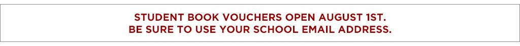 Student Book Vouchers will open August 1st. Be sure to use your school email address.