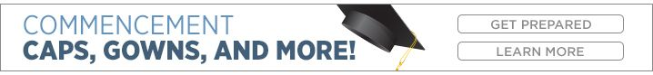 Commencement, caps, gowns, & more. Get prepared. Learn more.