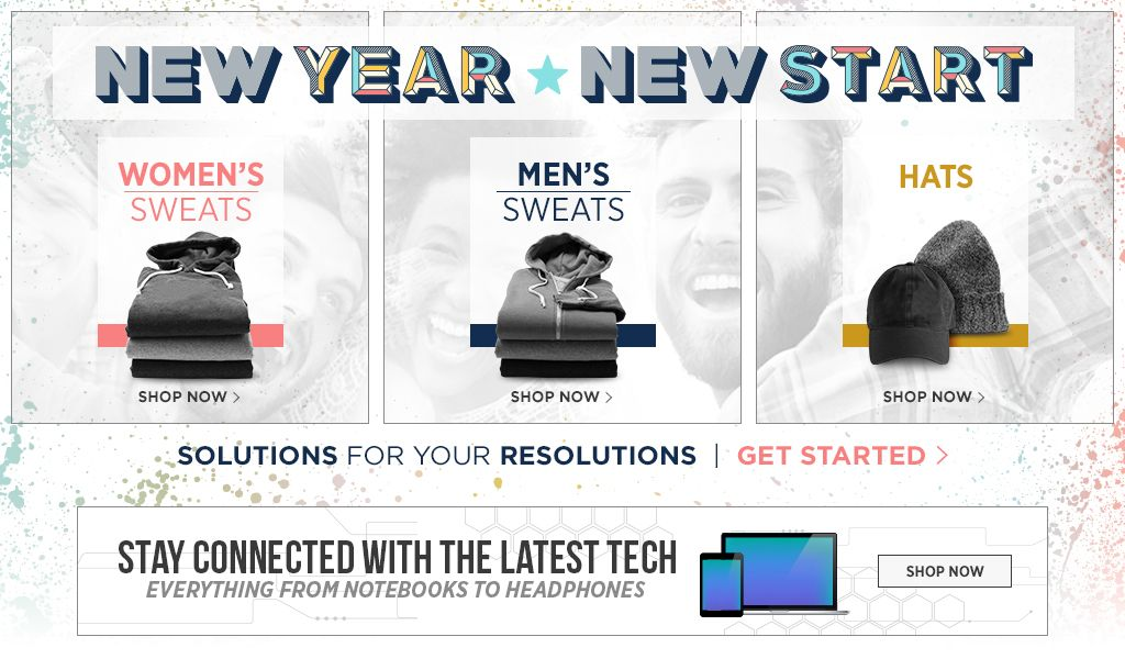 2017 New Year, New Start. Shop Women's Sweats. Shop Men's Sweats. Shop Hats. Stay connected with the latest tech. Everything from laptops to headphones. Shop now.