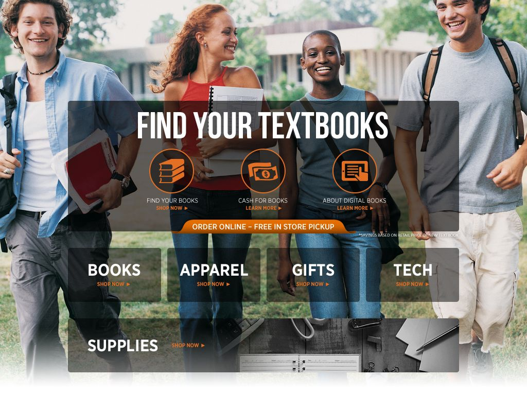 Find your textbooks. Order online – free in-store pickup. Shop Books. Shop Apparel. Shop Gifts. Shop Tech. Shop Supplies.