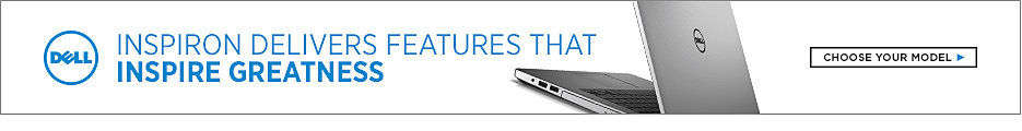 Inspiron delivers features that inspire greatness. Choose your model.