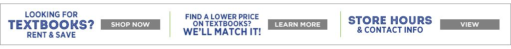 Looking for textbooks? Shop Now.  Store hours and contact info. View now.