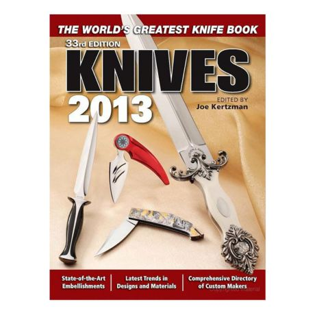 Knives 2013: The World's Greatest Knife Book - 33rd Edition