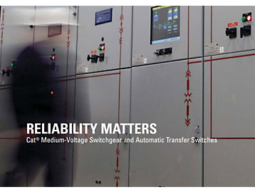 Cat medium-voltage switchgear and automatic transfer switches live up to the promise of Caterpillar reliability