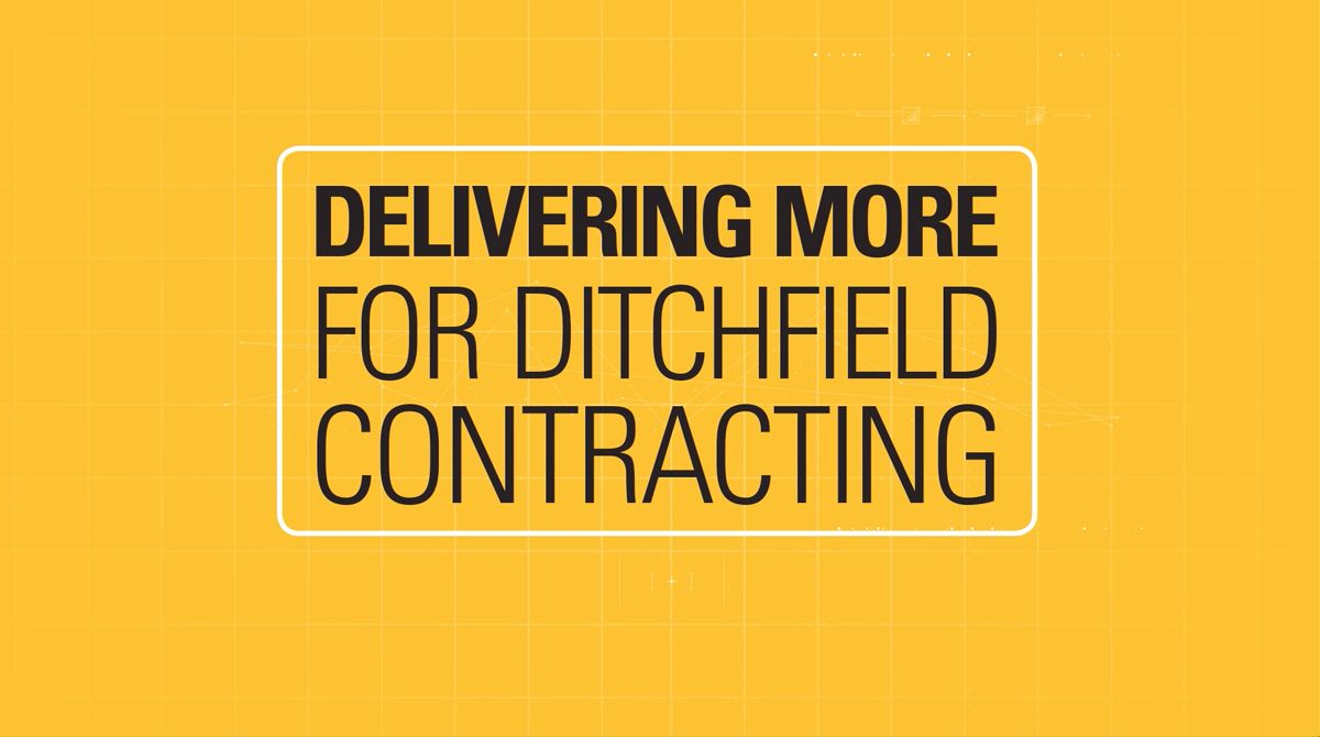 DITCHFIELD CONTRACTING KNOWS WHAT CAT® TECHNOLOGY DELIVERS.