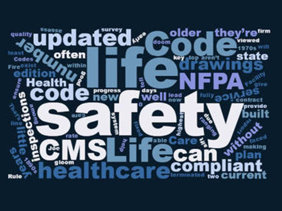 Life safety codes ensure quality of care.