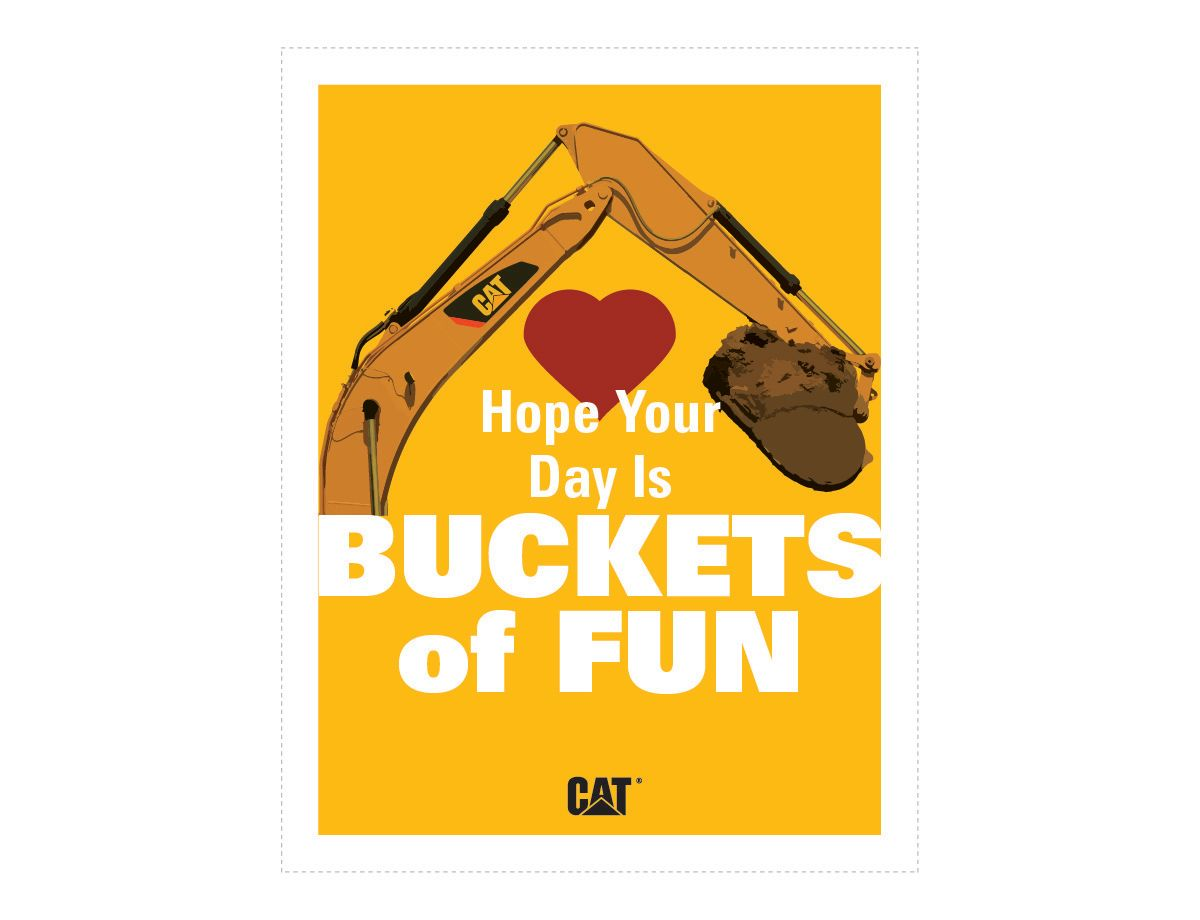 <a href='http://s7d2.scene7.com/is/image/Caterpillar/CM20180205-22847-38199'>Download Hope Your Day Is BUCKETS of FUN </a>