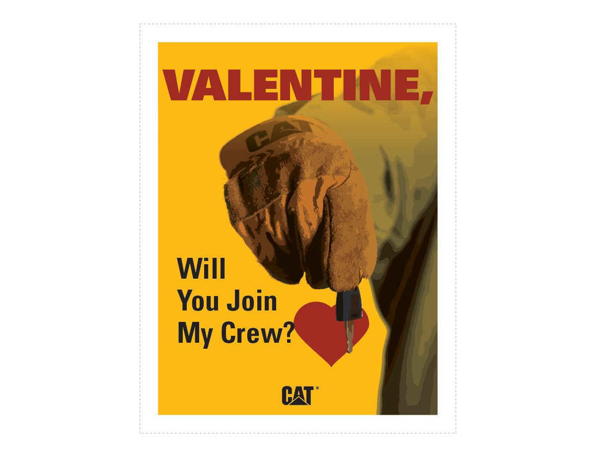<a href='http://s7d2.scene7.com/is/image/Caterpillar/CM20180205-22847-42412'>Download Valentine, Will You Join My Crew? </a>