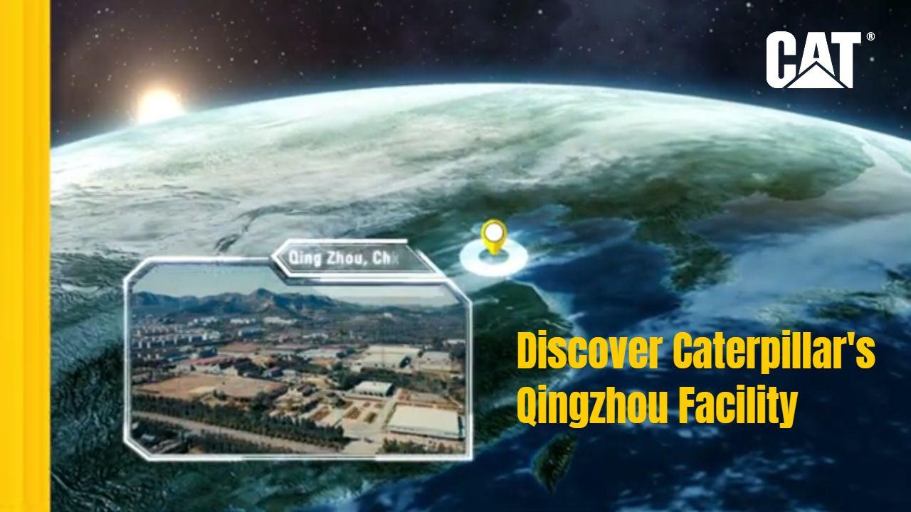 Discover Caterpillar's Qingzhou Facility