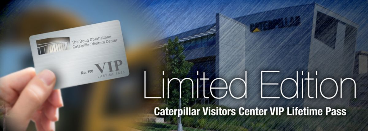 Caterpillar Visitors Center Lifetime Pass