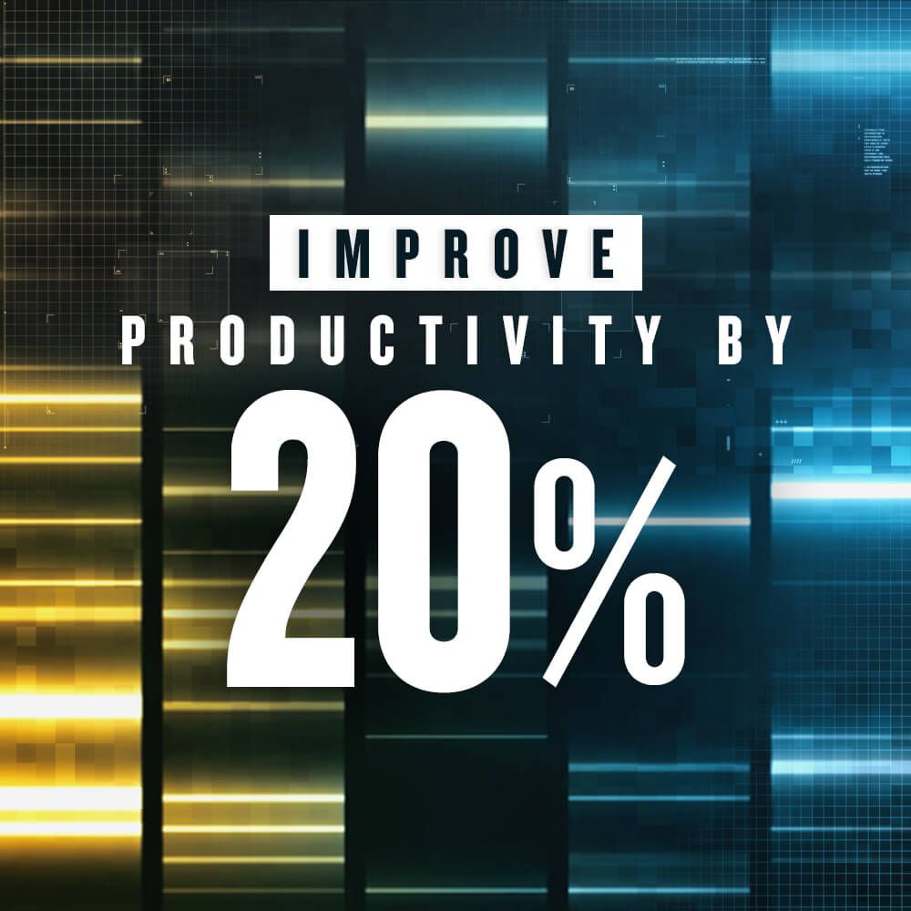 Improve Productivity by 20%