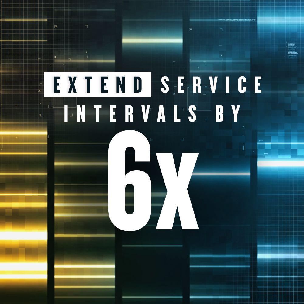 Extend Service intervals by 6x