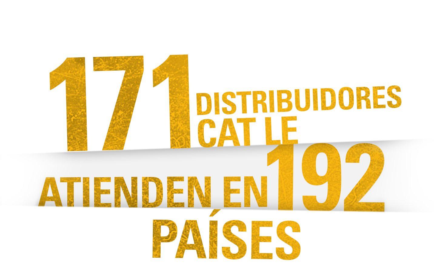 171 DISTRIBUIDORES CAT LE ATIENDEN EN 192 PAÍSES