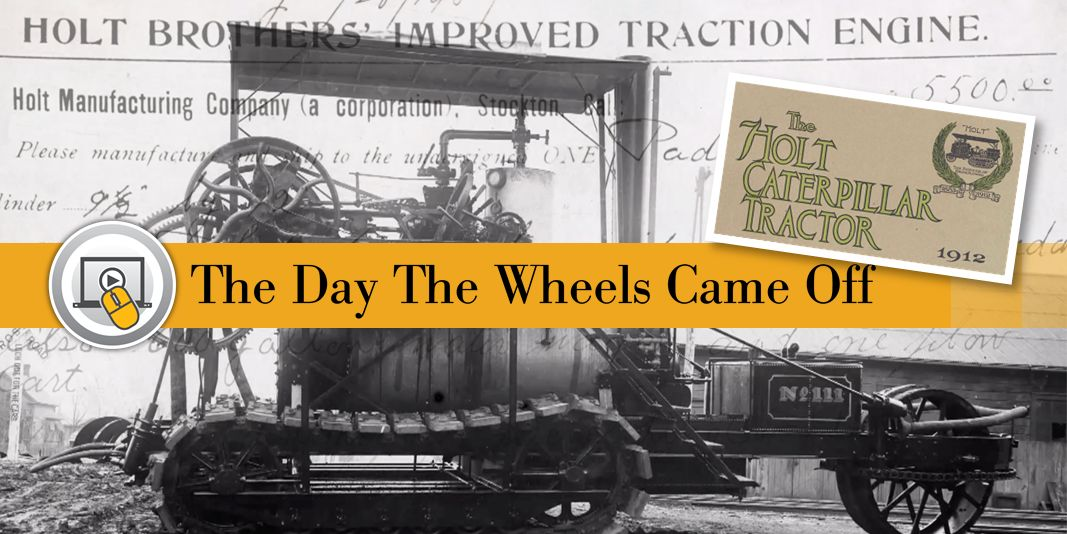 Caterpillar's origin story started on the day the wheels came off – Thanksgiving Day 1904.