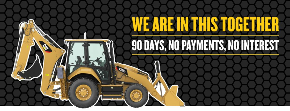 Backhoe  Loader - We Are In This Together - 90 Days, No Payments, No Interest
