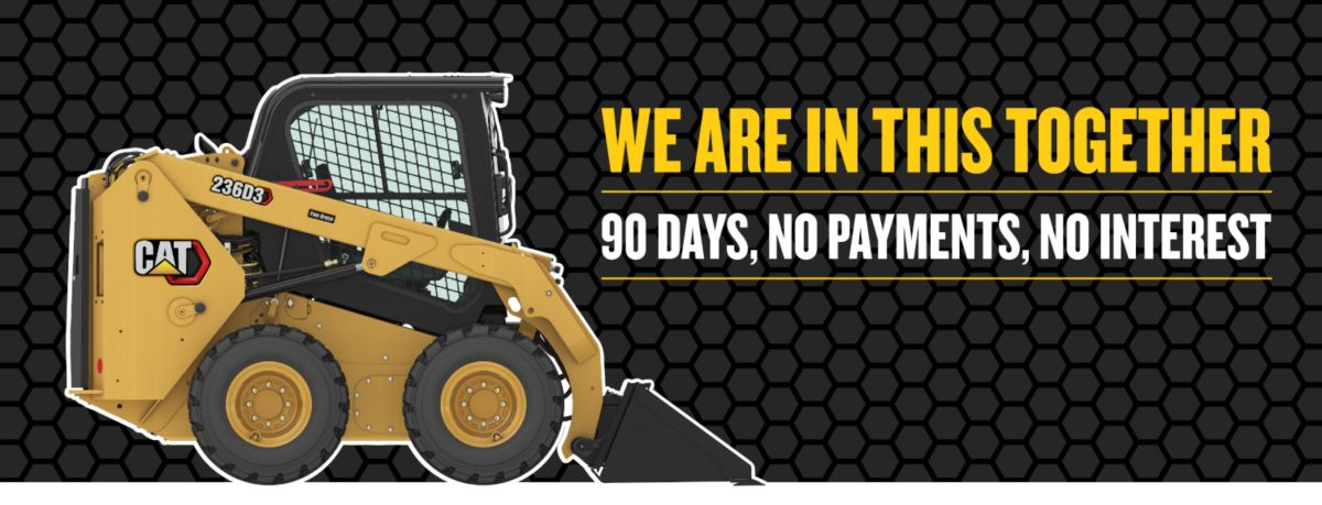 Skid Steer  Loader - We Are In This Together - 90 Days, No Payments, No Interest