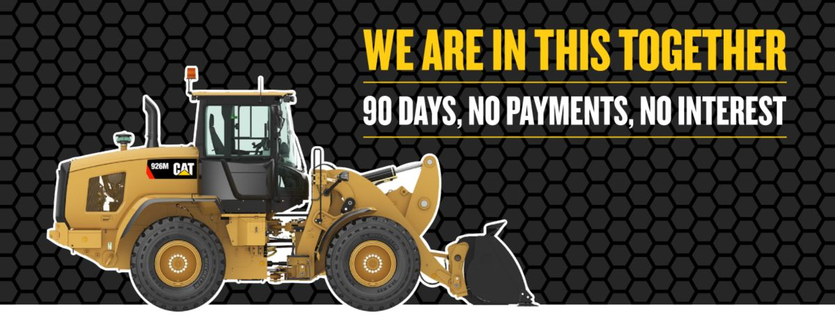 Small Wheel  Loader - We Are In This Together - 90 Days, No Payments, No Interest